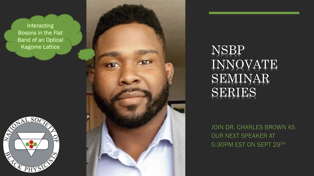 NSBP Innovate Seminar Series - Join Dr. Charles Brown as our next speaker at 5:30 PM EST on Sept 29th.